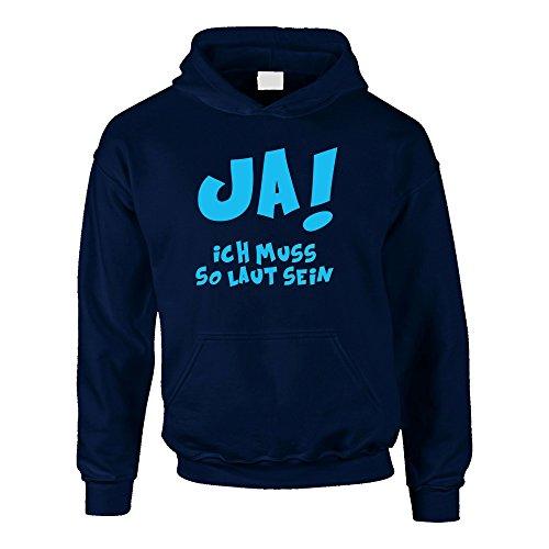 Kinder Hoodie - Ja! Ich Muss so Laut Sein - von Shirt Department, Dunkelblau-Cyan, 134-146