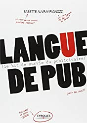 Langue de pub : Le kit de survie du publicitaire