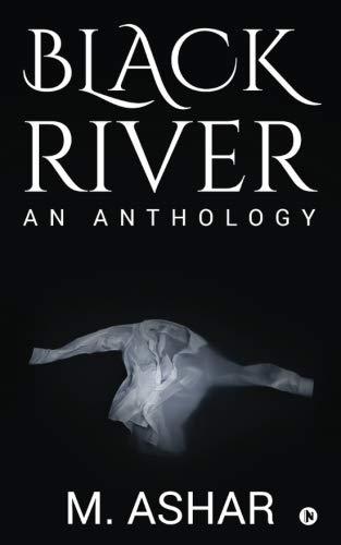 Black River: An Anthology por M. Ashar