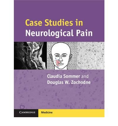 [(Case Studies in Neurological Pain)] [ By (author) Claudia Sommer, By (author) Douglas W. Zochodne ] [January, 2013]