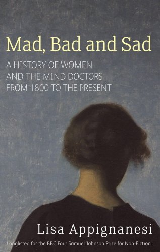Mad bad and sad a history of women and the mind doctors from mad bad and sad a history of women and the mind doctors from 1800 fandeluxe Image collections