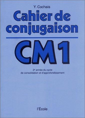 Cahier de conjugaison CM1 de Yves Cochais (1 janvier 1982) Broch