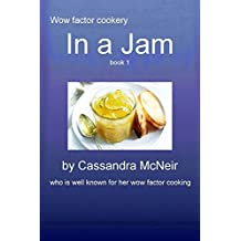In a Jam: Homemade Jams, Jellies and Marmalades (Wow factor cookery Book 14) (English Edition)