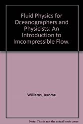 Fluid Physics for Oceanographers and Physicists: An Introduction to Imcompressible Flow.