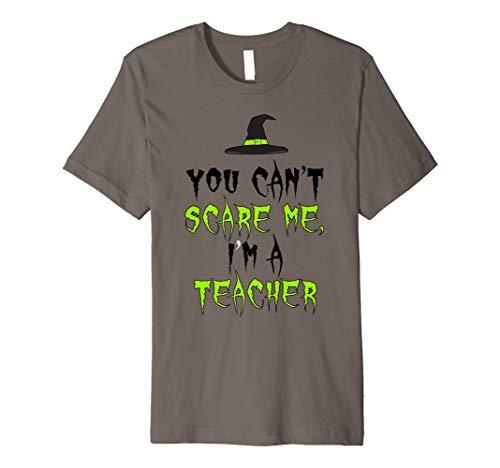 (Can't Scare Me, I'm A Teacher T-Shirt, Funny Halloween Shirt)