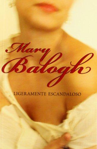 Descargar Libro Ligeramente escandaloso (Bedwyn 3) (ROMANTICA) de Mary Balogh