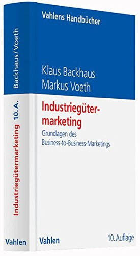 Industriegütermarketing: Grundlagen des Business-to-Business-Marketings (Vahlens Handbücher der Wirtschafts- und Sozialwissenschaften)