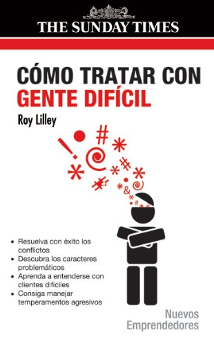 Como Tratar Con Gente Dificil / Dealing with Difficult People