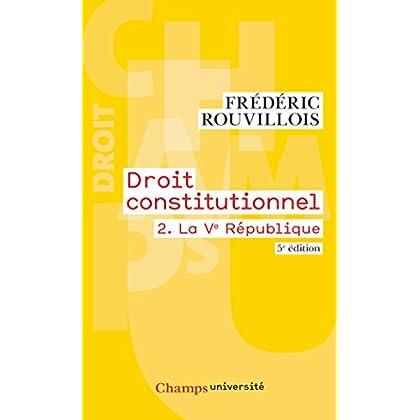 Droit constitutionnel : Tome 2, La Ve République