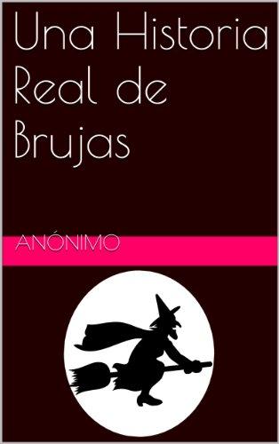 Una Historia Real de Brujas por Anónimo