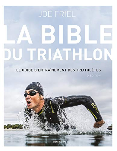 Bible du Triathlon - 2ème édition par Joe Friel