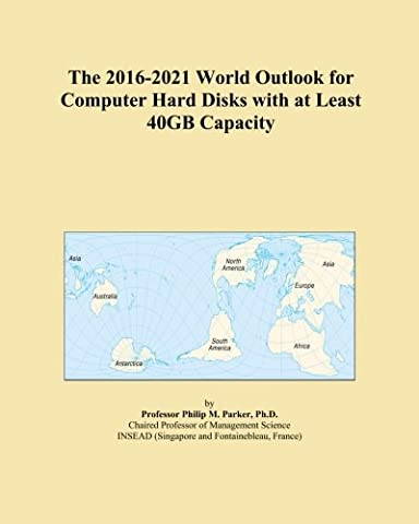 The 2016-2021 World Outlook for Computer Hard Disks with at Least 40GB Capacity