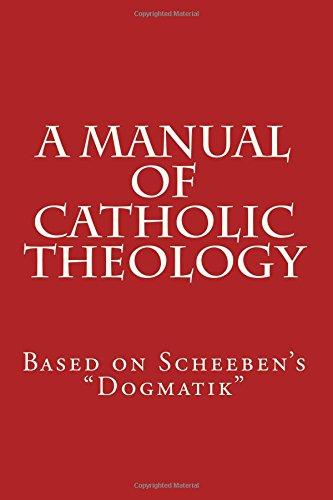 a-manual-of-catholic-theology-based-on-scheebens-dogmatik-volume-1