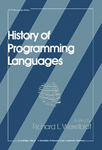 History of Programming Languages (Acm Monograph Series) (English Edition) (Programming Acm)