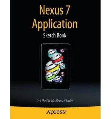 Preisvergleich Produktbild [(Nexus 7 Application Sketch Book: for the Google Nexus 7 Tablet )] [Author: Dean Kaplan] [Nov-2013]