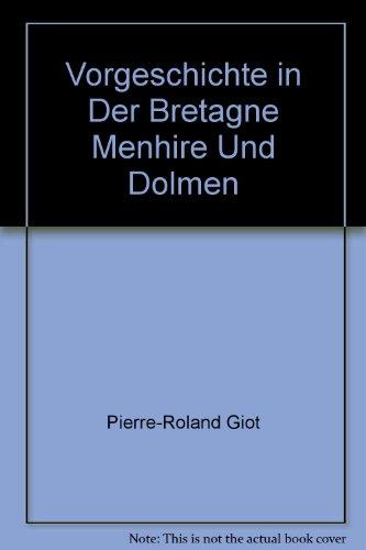 Vorgeschichte in Der Bretagne Menhire Und Dolmen