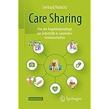 Care Sharing: Von der Angehörigenpflege zur Selbsthilfe in sorgenden Gemeinschaften (German Edition)