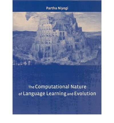 [(The Computational Nature of Language Learning and Evolution)] [Author: Partha Niyogi] published on (September, 2009)