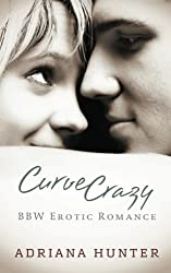 Curve Crazy: BBW Erotic Anthology by Adriana Hunter (2013-02-06)