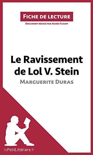 Le Ravissement de Lol V. Stein de Marguerite Duras (Fiche de lecture): Résumé complet et analyse détaillée de l'oeuvre (French Edition)