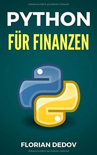 Python Für Finanzen: Der schnelle Einstieg (Aktien, Machine Learning, Data Science) (Python Programmieren Lernen - Der schnelle Einstieg, Band 4)