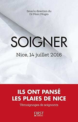 Soigner : 14 juillet 2016, ils ont pansé les plaies de Nice par Marc MAGRO