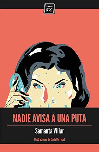Nadie avisa a una puta: La historia de siete prostitutas contada sin tabús por Samanta Villar