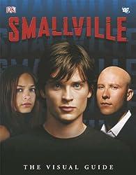 Smallville : The Visual Guide