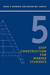 Reeds Vol 5: Ship Construction for Marine Students (Reed's Marine Engineering)
