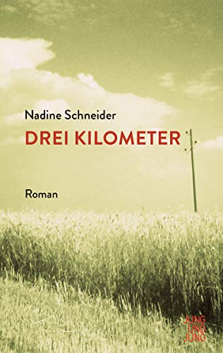 Buchseite und Rezensionen zu 'Drei Kilometer: Roman' von Nadine Schneider
