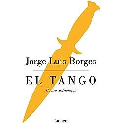 El tango: Cuatro conferencias (LUMEN)