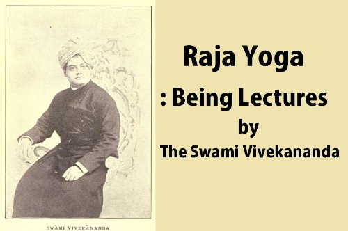Vedanta Philosophy Raja Yoga Being Lectures By The Swami Vivekananda With Patanjali S Aphorisms Commentaries