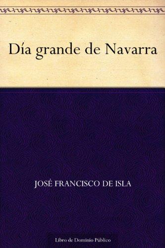Día grande de Navarra por José Francisco de Isla