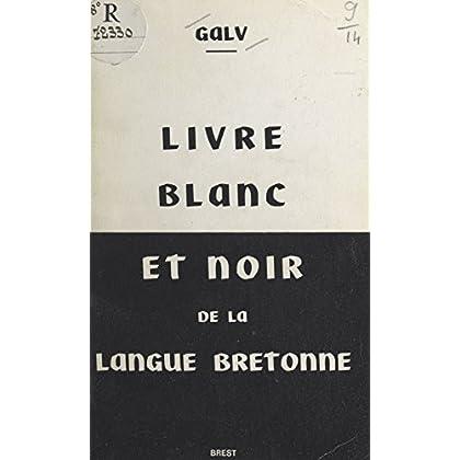 Livre blanc et noir de la langue bretonne: Stourmerien ar brezoneg