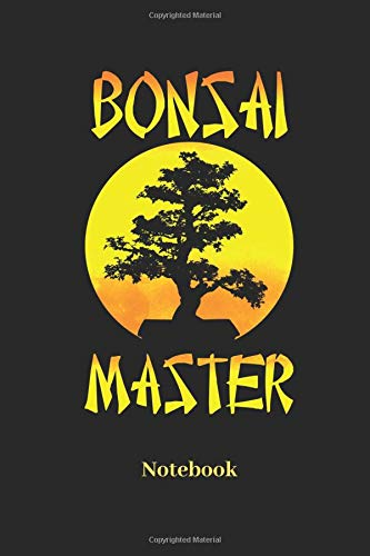 Bonsai Master Notebook: Lined notebook for Bonsai Tree and planting fans - notebook for men, women, kids and children