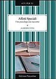Scarica Libro Affetti speciali Uno psicologo si racconta (PDF,EPUB,MOBI) Online Italiano Gratis