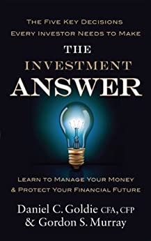 The Investment Answer: Learn to manage your money and protect your financial future Descargar Epub