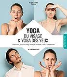 Yoga du visage et yoga des yeux
