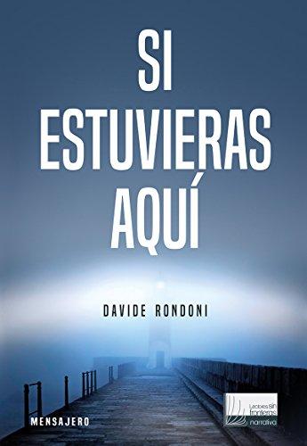 SI ESTUVIERAS AQUÍ (Lectores Sin Fronteras - Narrativa nº 1) por DAVIDE RONDONI