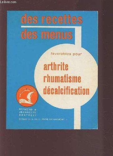 DES RECETTES DES MENUS - FAVORABLES POUR ARTHRITE RHUMATISME DECALCIFICATION.