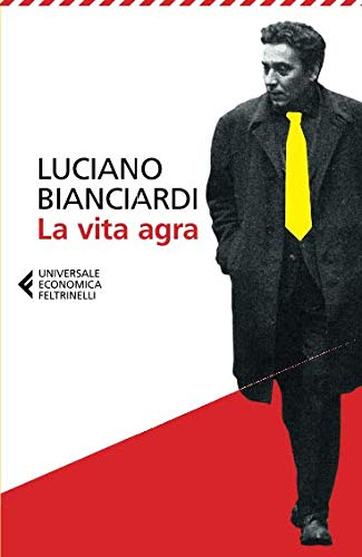 La vita agra (Universale economica) por Luciano Bianciardi
