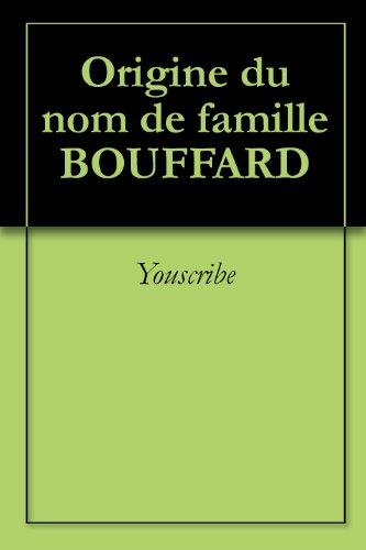 Origine du nom de famille BOUFFARD (Oeuvres courtes)