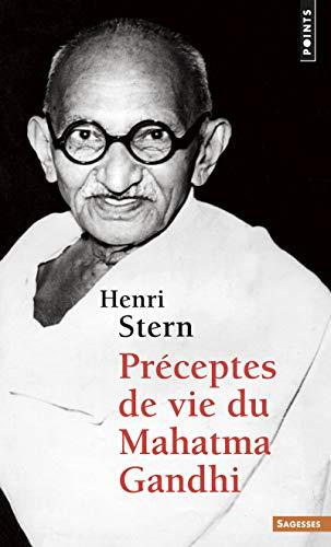 Préceptes de vie du Mahatma Gandhi par Henri Stern