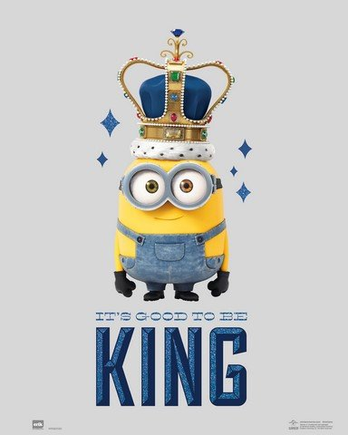 Mini Póster Minions Its Good To Be King, 40 x 50 cm