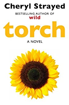 Torch: Novel from the author of the huge bestseller Wild. (English Edition)