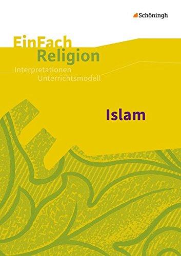 EinFach Religion / Unterrichtsbausteine Klassen 5 - 13: EinFach Religion: Islam: Jahrgangsstufen 5/6