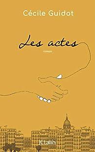 Les actes par Cécile Guidot