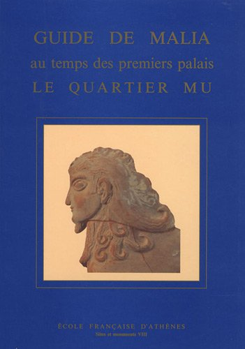 Guide de Malia au temps des premiers palais le quartier Mu par Jean-Claude Poursat