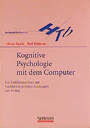 Kognitive Psychologie mit dem Computer: Ein Einführungskurs zur Simulation geistiger Leistungen mit Prolog