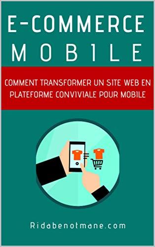 Couverture du livre E-commerce mobile: Comment transformer un site Web en plateforme conviviale pour mobile